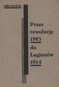 Przez rewolucję 1905 r. do Legjonów 1914 r.