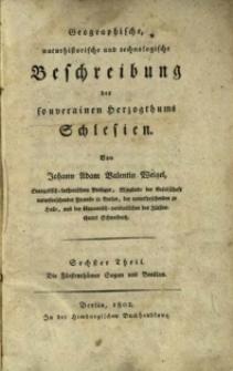 Geographische naturhistorische und technologische Beschreibung des souverainen Herzogthums Schlesien. Tl.6. Die Fürstenthümer Sagan und Breslau