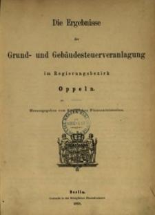 Die Ergebnisse der Grund- und Gebäudesteuerveranlagung im Regierungsbezirk Oppeln