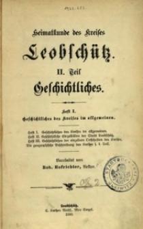 Heimatkunde des Kreises Leobschütz. 2 Tl.: Geschichtliches. H. 1-2