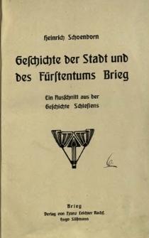 Geschichte der Stadt und des Fürstentums Brieg : Ein Auschnitt aus der Geschichte Schlesiens