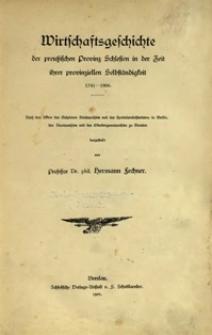 Wirtschaftsgeschichte der preussischen Provinz Schlesien in der Zeit ihrer provinziellen Selbständig 1741-1806