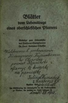 Blätter vom Lebenswege eines oberschlesischen Pfarrers / Beiträge zum Lebensbilde des Ratiborer Stadtpfarrers Hermann Schaffer