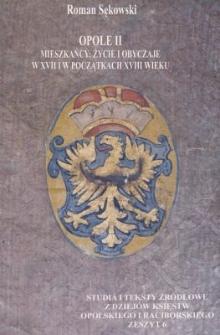 Opole II. Mieszkańcy : życie i obyczaje w XVII i w początkach XVIII wieku