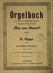 """Orgelbuch zu dem ... Diözesanandachtsbuch """"Weg zum Himmel"""""""