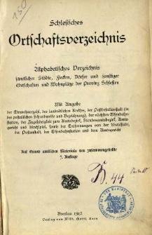 Schlesisches Ortschaftsverzeichnis : alphabetisches Verzeichnis sämtlicher Städte, Flecken, Dörfer und sonstiger Ortschaften und Wohnplätze der Provinz Schlesien