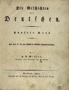 Die Geschichten der Deutschen Bd. 5: Von Karl IV. bis zum Schluss der Costnitzer