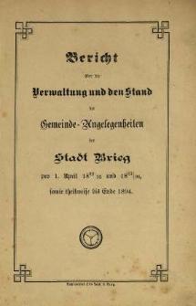 Bericht über die Verwaltung und den Stand der Gemeinde-Angelegenheiten der Stadt Brieg n1. April 1892-1894