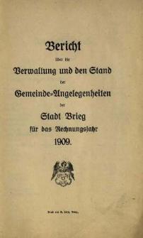 Bericht über die Verwaltung und den Stand der Gemeinde-Angelegenheiten der Stadt Brieg. Für das Jahr 1909