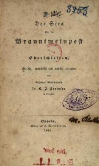 Der Sieg über die Branntweinpest in Oberschlesien : historisch, medicinisch und mystisch beleuchtet vom ...