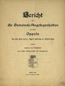 Bericht über die Gemeindeangelegenheiten der Stadt Oppeln. Für die Zeit vom 1. April 1901 bis 31 März 1906