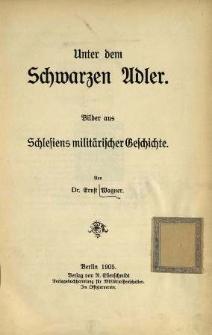 Unter dem Schwarzen Adler : Bilder aus Schlesiens militärischer Geschichte