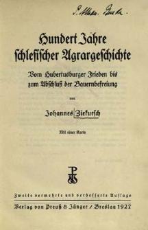 Hundert Jahre schlesischer Agrargeschichte : Vom Hubertusburger Frieden bis zum Abschluss der Bauernbefreiung
