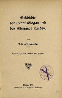 Geschichte der Stadt Glogau und des Glogauer Landes