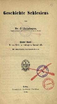 Geschichte Schlesiens. Bd.1 : Bis zum Eintritt der habsburgischen Herrsch