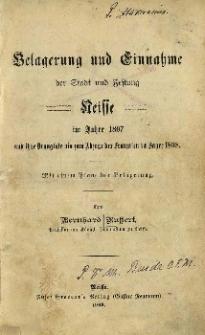 Belagerung und Einnahme der Stadt und Festung : Neisse im Jahre 1807 und ihre Drangsale bis zum Abzuge der Franzosen im Jahre 1808