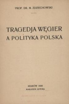 Tragedja Węgier a polityka polska