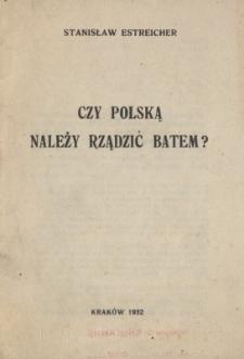 Czy Polską należy rządzić batem?