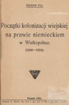 Początki kolonizacji wiejskiej na prawie niemieckim w Wielkopolsce (1200-1333)