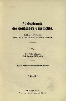 Bücherkunde der deutschen Geschichte : Kritischer Wegweiser durch die neuere deutsche historische Literatur
