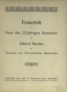 Festschrift zur Feier des 25 jährigen Bestehens der Sektion Breslau des Deutschen und Österreichischen Alpenvereins