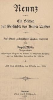 Neunz : Ein Beitrag zur Geschichte des Neisser Landes : Auf Grund archivalischer Quellen