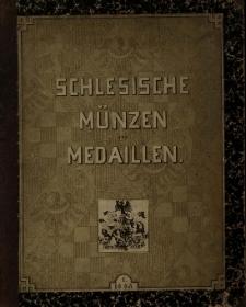 Schlesische Münzen und Medaillen : Namens des Vereins für das Museum Schlesischer Alterthümer