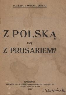 Z Polską czy z Prusakiem?