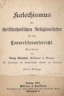 Katechismus der christkatholischen Religionslehre für den Convertitenunterricht