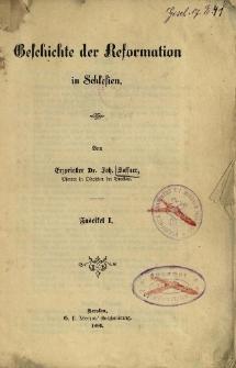 Geschichte der Reformation in Schlesien. Fasc. 1