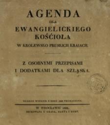 Agenda dla ewangielickiego Kośćioła w Krolewsko Pruskich kraiach : z osobnymi przepisami i podatkami dla Szląska