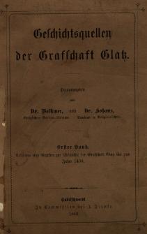 Geschichtsquellen der Grafschaft Glatz Bd. 1. Urkunden und Regesten zur Geschichte der Grafschaft Glatz bis zum Jahre 1400