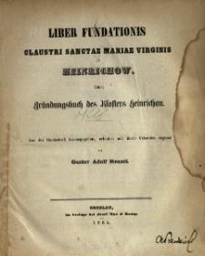 Liber fundationis claustri sanctae Mariae virginis in Heinrichow oder Gründungsbuch des Klosters Heinrichau