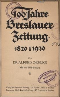 100 Jahre Breslauer Zeitung : 1820-1920