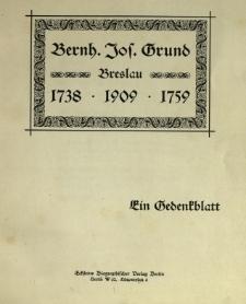 Bernh. Jos. Grund : Breslau : 1738.1909.1759 : ein Gedenkblatt