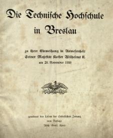 Die Technische Hochschule in Breslau zu ihrer Einweihung in Anwesenheit Seiner Majestät Kaiser Wilhelms II. am 29. November 1910