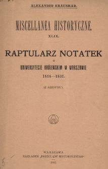 Raptularz notatek o Uniwersytecie Królewskim w Warszawie 1816-1831 : (z rękopisu)