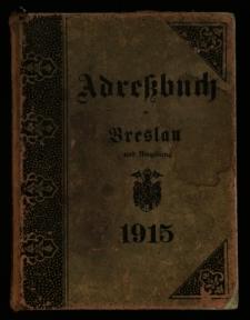 Adressbuch für Breslau und Umgebung : 1915 : Unter Benutzung amtlicher Quellen mit der Beigabe : Neuester Plan der Stadt Breslau