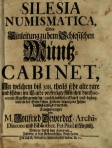 Silesia numismatica oder Einleitung zu dem Schlesischen Müntz=Cabinet
