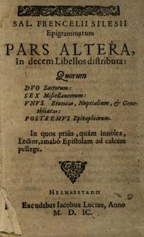 Epigrammatum. Pars Altera. In decem distributa: quorum duo Sacrorum, sex Miscellancorum, unus Eroticon, Nuptialium et Gethliacon, Postremus Epitaphiotum