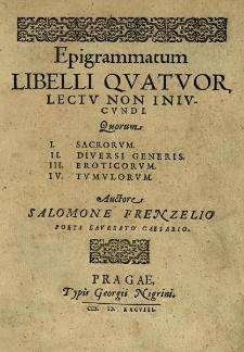 Epigrammatum libelli quatuor. I. Sacrorum. II. Diversi generis. III. Eroticorum. IV. Tumulorum