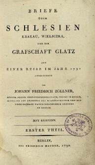 Briefe über Schlesien, Krakau, Wieliczka, und die Grafschaft Glatz auf einer Reise im Jahr 1791. Th. I