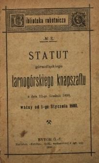 Statut górnośląskiego tarnogórskiego knapszaftu z dnia 12-go grudnia 1899, ważny od 1-go stycznia 1900
