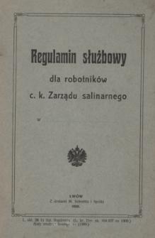 Regulamin służbowy dla robotników c. k. Zarządów salinarnych w krajach alpejskich, w Galicyi i na Bukowinie