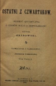 Ostatni z Czwartaków : powieść historyczna z czasów walk o niepodległość. T. 3