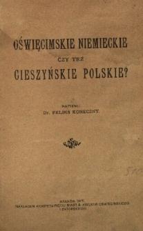 Oświęcimskie niemieckie czy też cieszyńskie polskie?