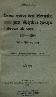 Sprawa zastawu ziemi dobrzyńskiej przez Władysława Opolczyka i pierwsze lata sporu (1391-1399)