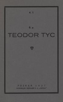 Ś. p. Teodor Tyc
