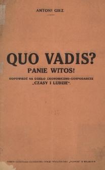 """Quo vadis? Panie Witos! : odpowiedź na dzieło ekonomiczno-gospodarcze """"Czasy i ludzie"""""""