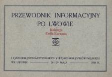 Przewodnik informacyjny po Lwowie : I Zjazd Bibljotekarzy Polskich i III Zjazd Bibljofilów Polskich we Lwowie, 26-29 maja 1928 r.